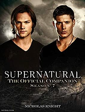 Supernatural: The Official Companion Season 7 9781781161081