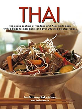 Thai: The Exotic Cooking of Thailand and Asia Made Easy, with a Guide to Ingredients and Over 300 Step-By-Step Recipes 9781780191027
