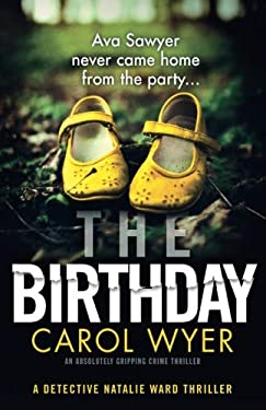 The Birthday: An absolutely gripping crime thriller (Detective Natalie Ward) (Volume 1)