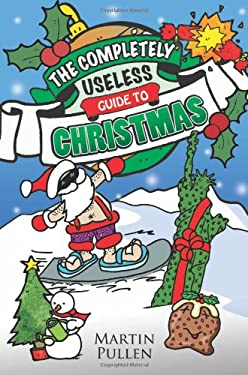 The Completely Useless Guide to Christmas 9781782194774