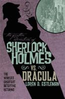 The Further Adventures of Sherlock Holmes: Sherlock vs. Dracula 9781781161425