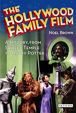 Hollywood Family Film : A History, from Shirley Temple to Harry Potter