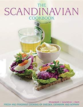 Scandinavian Cookbook : Fresh and Fragrant Cooking of Sweden, Denmark and Norway