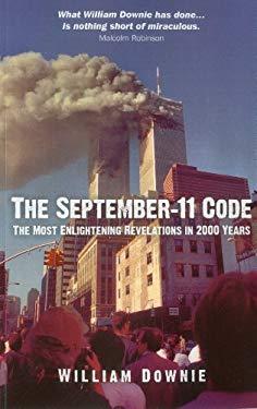 The September-11 Code: The Most Enlightening Revelations in 2000 Years 9781780992013