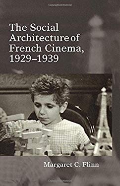 The Social Architecture of French Cinema: 1929-39 9781781380338