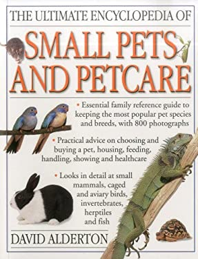 The Ultimate Encyclopedia of Small Pets & Pet Care 9781780191102