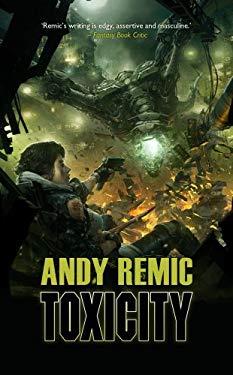 Toxicity: A Novel of the Anarchy 9781781080047