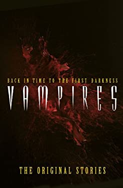 Vampires: Back in Time to the First Darkness - The Original Stories 9781780280165