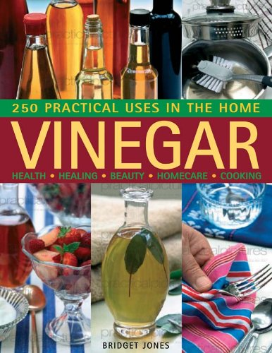 Vinegar: 250 Practical Uses in the Home 9781780190112
