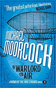 The Warlord of the Air (a Nomad of the Time Streams Novel) 9781781161456