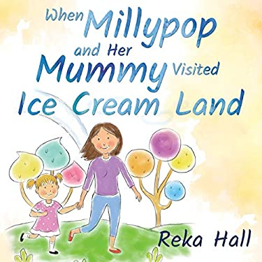 When Millypop and Her Mummy Visited Ice Cream Land...
