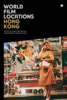 World Film Locations: Hong Kong 9781783200214