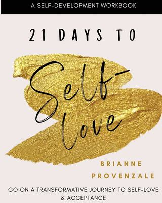 21 Days To Self-Love: A transformative journey to self-love and acceptance