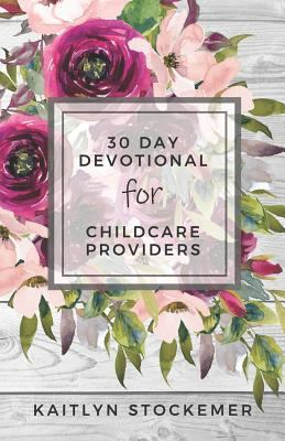 30 Day Devotional for Childcare Providers