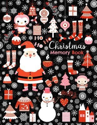Christmas Memory Book: Cute Santa Claus Journal to Keep Stories and Pictures From Each Year Gathered in One Place with Space for Photos or Sketches an