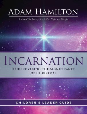 Incarnation Children's Leader Guide: Rediscovering the Significance of Christmas