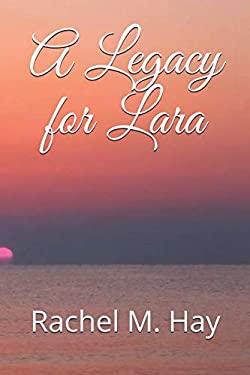 A Legacy for Lara
