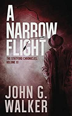 A Narrow Flight: The Statford Chronicles, Volume XI