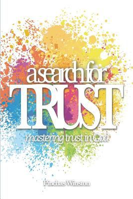 A Search for Trust: Mastering Trust in God