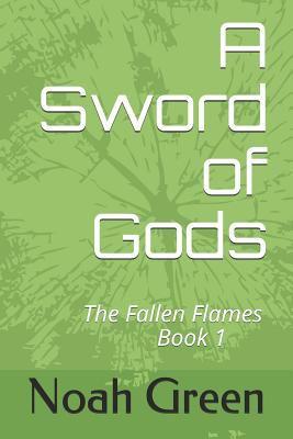 A Sword of Gods (The Fallen Flames)