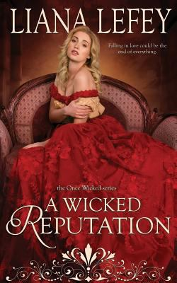 A Wicked Reputation (Once Wicked)