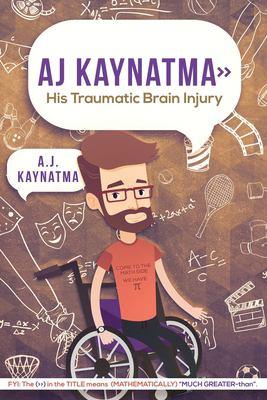 AJ Kaynatma >> His Traumatic Brain Injury