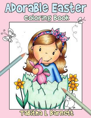 Adorable Easter: Coloring Book for all ages