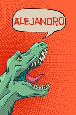Alejandro: Personalized Dino Drawl and Write, writing Practice Paper for Kids Notebook with Lined Sheets and space to doodle for K-5 Students 120 page