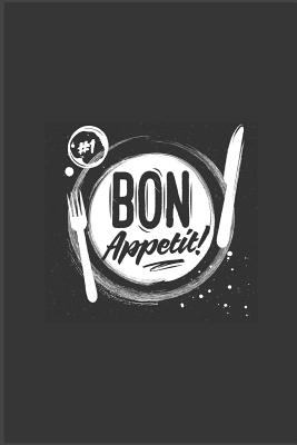 BON APPETIT: Blank Recipe Book to Write In: Collect the Recipes You Love in Your Own Custom Cookbook, (Recipe Journal and Organizer)
