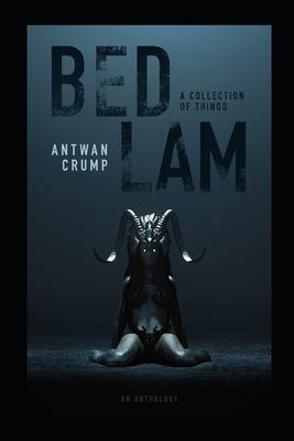 Bedlam: A Collection of Things