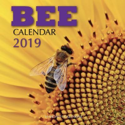 Bee Calendar 2019: 16 Month Calendar