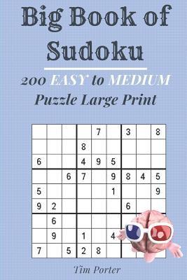 Big Book of Sudoku: 200 Easy to Medium  Puzzle Large Print