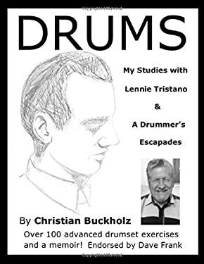 DRUMS: My Studies with Lennie Tristano & A Drummer's Escapades