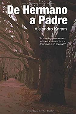 De Hermano a Padre (Spanish Edition)