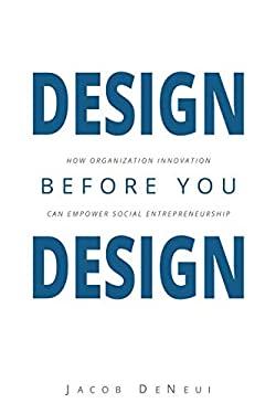 Design Before You Design: How Organization Innovation Can Empower Social Entrepreneurship