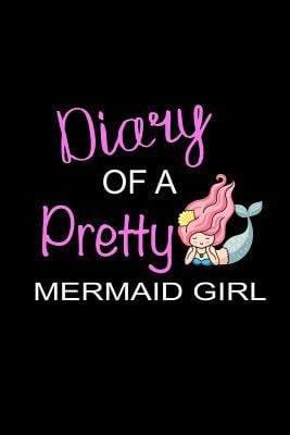 Diary of a Pretty Mermaid Girl: Funny Mermaid Novelty Gift for Girls & Teens ~ Small Blank Lined Notebook