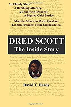 Dred Scott: The Inside Story