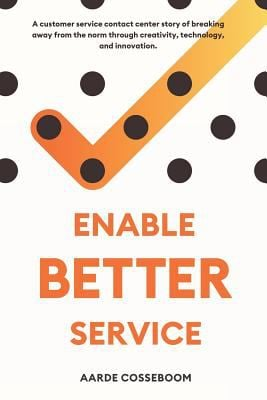 Enable Better Service: A Customer Service Contact Center Story of Breaking Away from the Norm Through Creativity, Technology and Innovation.