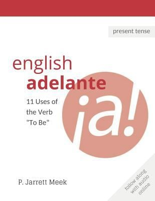 """English Adelante: 11 Uses of the Verb """"To Be"""""""