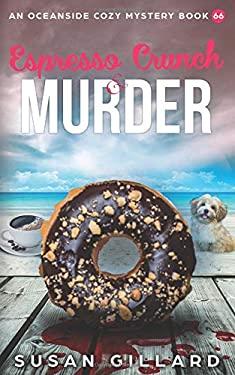 Espresso Crunch & Murder: An Oceanside Cozy Mystery Book 66