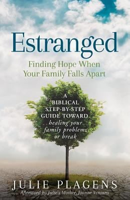 Estranged: Finding Hope When Your Family Falls Apart