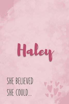 Haley She Believe She Could: Personalized Journal with Inspirational Quote   Pink Marble and Hearts Cover
