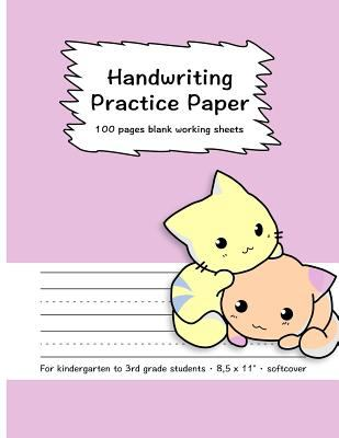 "Handwriting Practice Paper: 100 Pages Blank Working Sheets I 8,5 x 11 "" I Softcover I For Kindergarten, 1st Grade, 2nd Grade, 3rd Grade I Preschoolers"