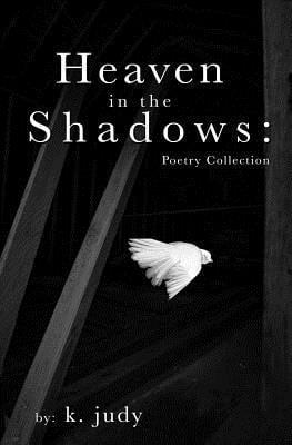 Heaven in the Shadows:: Poetry Collection