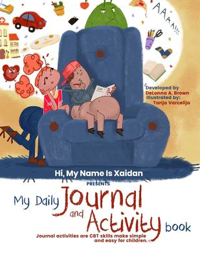 Hi! My Name Is Xaidan presents: My Daily Journal