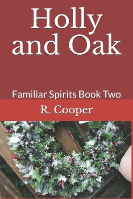 Holly and Oak: Familiar Spirits Book Two