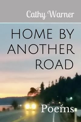 Home By Another Road: Poems