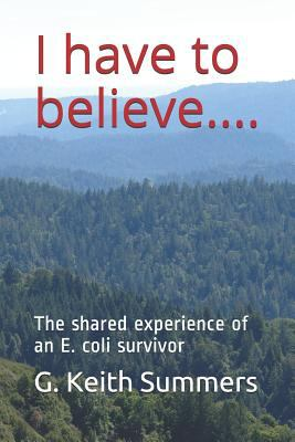 I have to believe....: The shared experience of an E. coli survivor