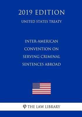 Inter-American Convention on Serving Criminal Sentences Abroad (United States Treaty)