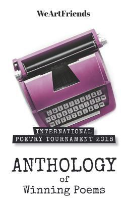 International Poetry Tournament 2018: Anthology of Winning Poems